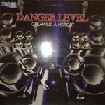 Danger Level – Dreaming A History