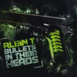 Alien T - Bullets In Their Heads