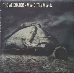 The Alienator ‎– War Of The Worldz