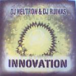 DJ Neutron & DJ Ruinas - Innovation