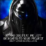 DJ Mad Dog Feat. MC Jeff – Dedicated To Your Project